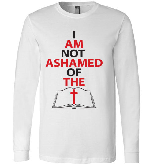 Romans 1:16, At The Cross, Not Ashamed, Long Sleeve T-Shirt, S-YL