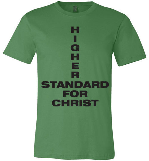 1 John 2:16, Higher Standard for Christ, Unisex T-Shirt - Made in USA, S-3XL