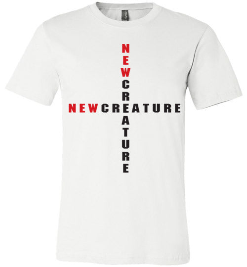 2 Corinthians 5:17, At The Cross, New Creature, Unisex T-Shirt - Made in USA, S-3XL