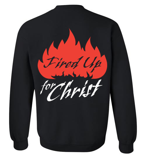 Jeremiah 20:9, Fired Up for Christ, Crewneck Sweatshirt, S-YL