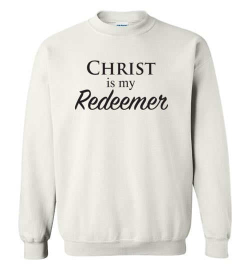 Isiah 47:4, Christ is My Redeemer, Crewneck Sweatshirt, S-YL