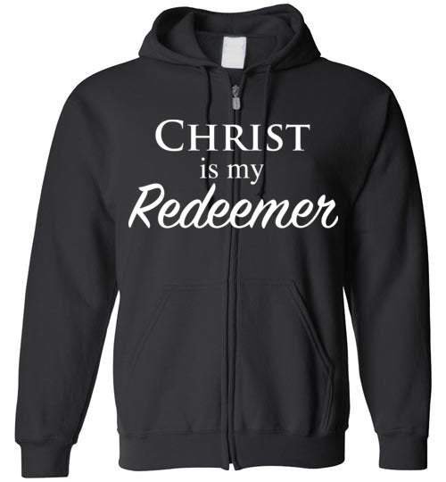 Isiah 47:4, Christ is My Redeemer, Zip Hoodie, S-YXL