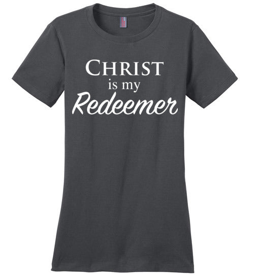 Isiah 47:4, Christ is My Redeemer, Ladies Perfect Weight Tee, XS-4XL