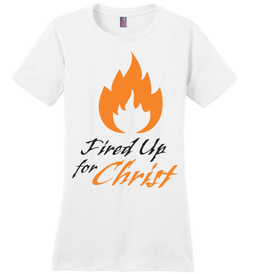Jeremiah 20:9, Fired Up for Christ, Ladies Perfect Weight Tee, XS-4XL