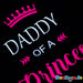 daddy of a princess t-shirts