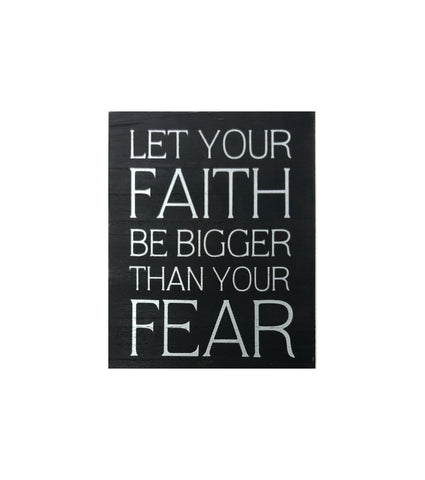 Faith is Bigger than Fear plaque