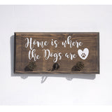 Home is Where the Dogs Are Key/Leash Holder