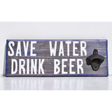 Save Water Drink Beer Bottle Opener