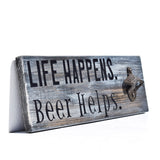 Life Happens Beer Helps Bottle Opener