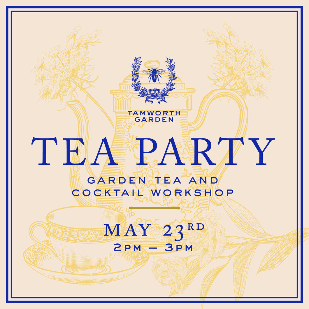 5/23 - Tamworth Garden Tea Party & Cocktail Workshop - Class #2
