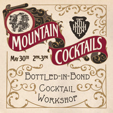 5/30 - Mountain Cocktails - Bottled-in-Bond Workshop - Class #2