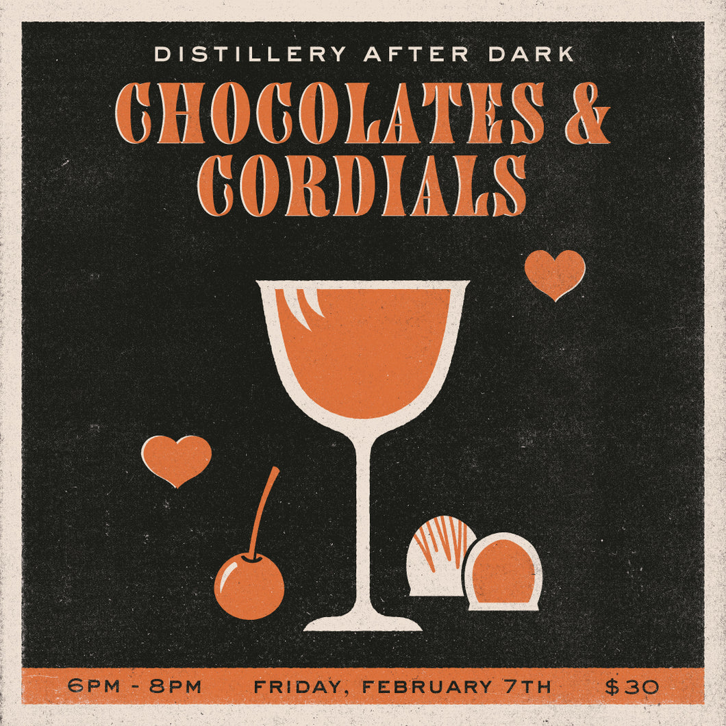 Distillery After Dark: Chocolate & Cordials - 2/14/2020