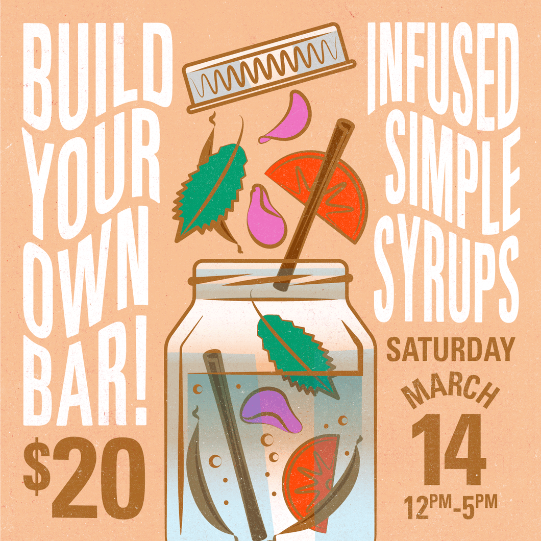 Build Your Own Bar: Infused Simple Syrup RSVP - 3/14/20