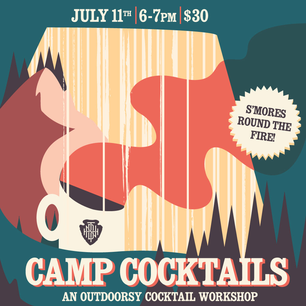Camp Cocktails: An Outdoorsy Cocktail Class 7/11