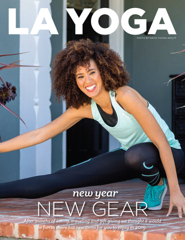 YUMMY AND TRENDY IN LA YOGA MAGAZINE. NEW YEAR. NEW GEAR