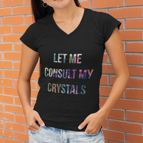 """""""Let Me Consult My Crystals"""" Women's Fashion Deep V-neck Tee"""