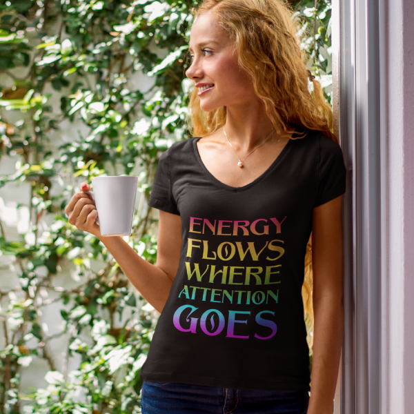 """""""Energy Flows Where Attention Goes"""" Women's Fashion Deep V-neck Tee"""