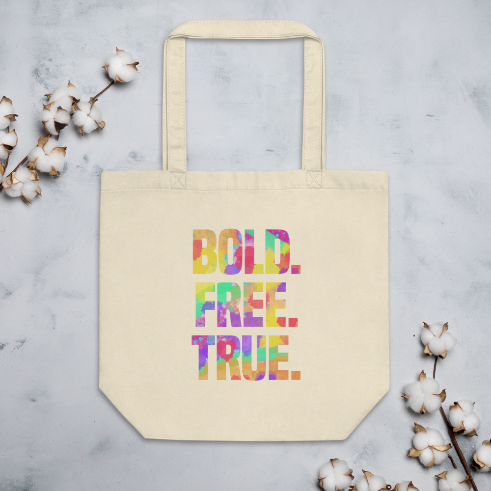 """Bold. Free. True."" Eco Tote Bag"