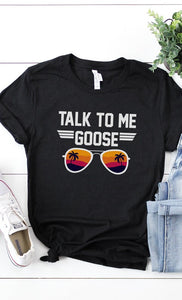 Talk to me Goose Tee