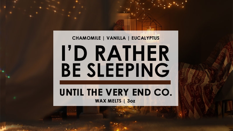 I'd Rather Be Sleeping Wax Melts