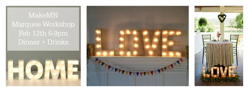 MakeMN LOVE Marquee | HOME Marquee | DIY Workshop | Ladies Night Minnesota | Carver Junk Company