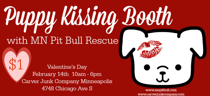 Puppy Kissing Booth | Minnesota Pit Bull Rescue | Carver Junk Company Minneapolis | Valentine's Day | Charity Donation