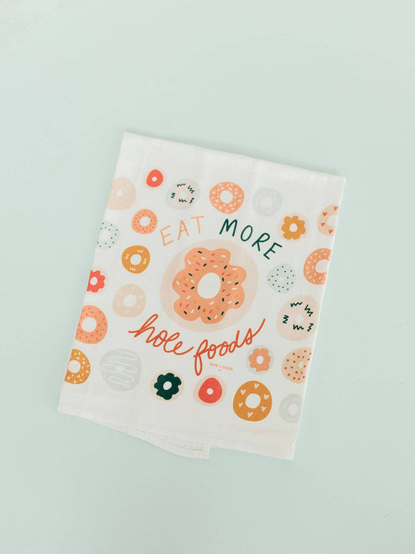 Eat More Hole Foods Flour Sack Towel