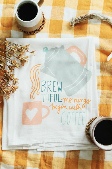 Brewtiful Mornings Start with Coffee Flour Sack Towel