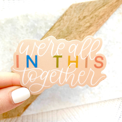 We're All in This Together Sticker, 3x3 in.