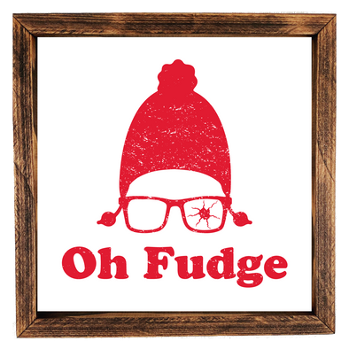 Oh Fudge, Christmas Story Handcrafted Sign