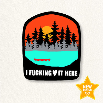 I F*cking Love it Here Sticker