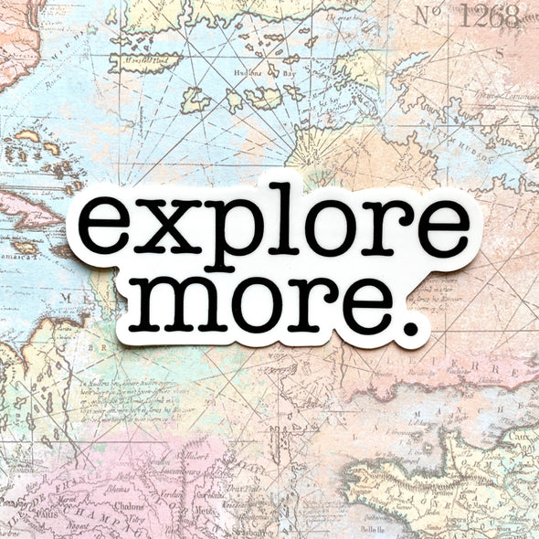 Explore More Sticker 4x2in.