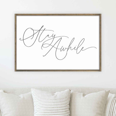 Stay Awhile - 24x36 Wood Framed Sign