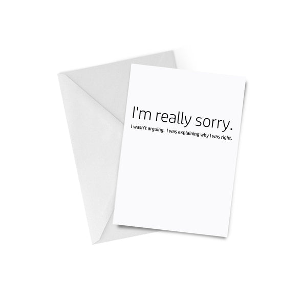 Explain Why I Was Right Apology Card