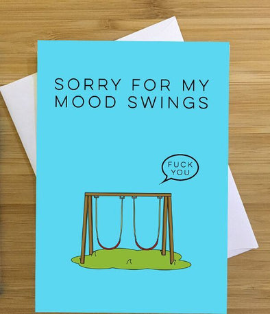 Sorry for My Mood Swings Greeting Card