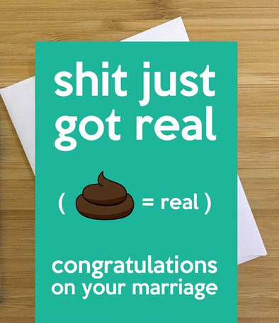 Shit Just Got Real Greeting Card
