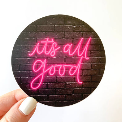 It's All Good Pink Neon Sign Sticker 3x3in.