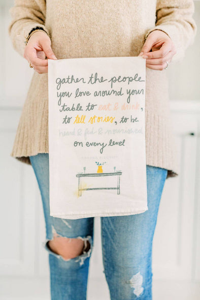 Gather The People You Love Flour Sack Kitchen Towel