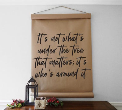 It's Not What's Under the Tree Charlie Brown Quote Scroll Wall Decor