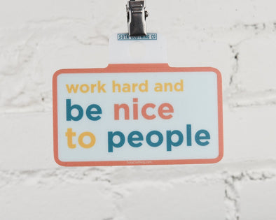 Work Hard and Be Nice Vinyl Sticker