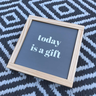 Today is a Gift Handpainted Sign