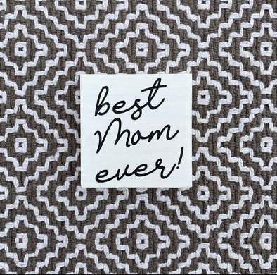 Best Mom Ever Mini Shelf-Sitter Handpainted Sign