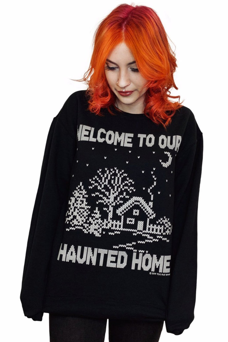 Welcome To Our Haunted Holiday Home Sweatshirt - Small & Medium Left!