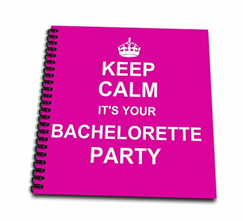3dRose db_157636_1 Keep Calm Its Your Bachelorette Party Girly Bride Crew Humorous Hen Night Fun Funny Hot Pink Drawing Book, 8 by 8