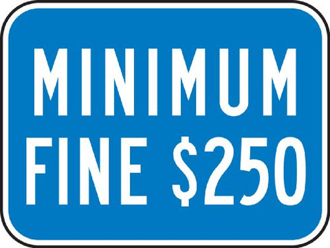Accuform Signs FRA275RA Engineer-Grade Reflective Aluminum Handicapped Parking Supplemental Sign (California), Legend  MINIMUM FINE $250 , 9  Length x 12  Width x 0.080  Thickness, White on Blue