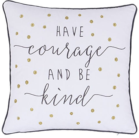 ADecor Have courage and be kind Pillowcase Embroidered Pillow cover Decorative Pillow Standard Cushion Cover Inspirational Teen Girls Birthday Quote Pillow P316 (18X18, Ivory)