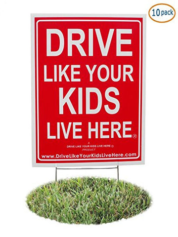 - Drive Like Your Kids Live Here Yard Sign, Drive Slow/Children At Play Reminder