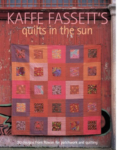 Taunton Press-Kaffe Fassett's Quilts In The Sun
