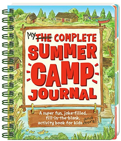 Peaceable Kingdom My Complete Summer Camp Journal - A Super-Fun, Joke-Filled, Fill-in the Blank Activity Book for Kids
