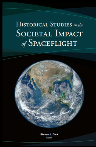 NASA's Historical Studies Into The Societal Impact of Spaceflight - eBook